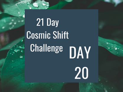 Cosmic Shift Challenge: Day 20