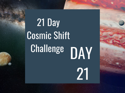 Cosmic Shift Challenge: Day 21 (Finale)