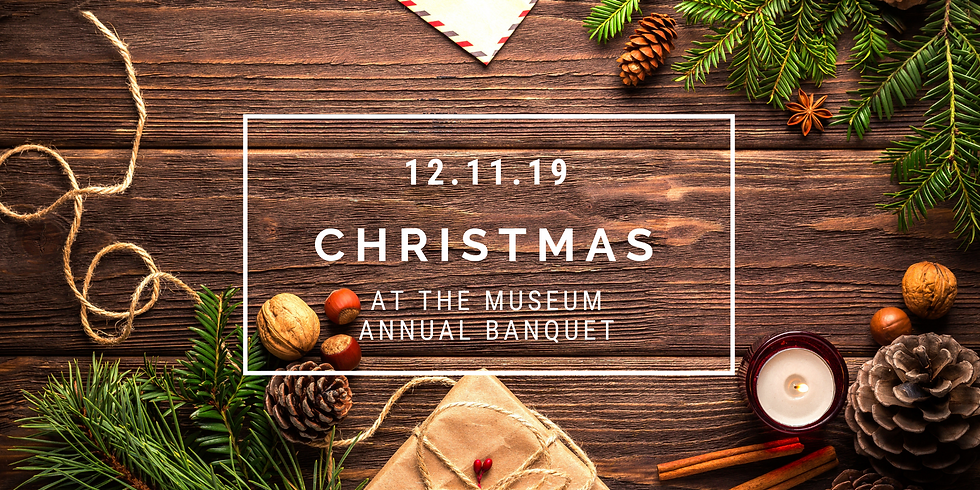 Christmas at the Museum Annual Banquet