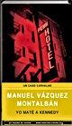 Yo mate a Kennedy | Vázquez Montalbán | Un mundo de novela