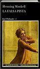 La falsa pista | Henning Mankell |Un mundo de novela