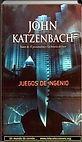 Juegos de ingenio | John Katzenbach | Un mundo de novela