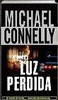 Luz perdida   Michael Connelly   Un mundo de novela