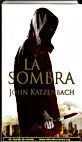 La sombra | John Katzenbach | Un mundo de novela