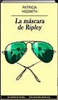La máscara de Ripley | Patricia Highsmith | Un mundo de novela