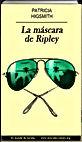 La máscara de Ripley   Patricia Highsmith   Un mundo de novela