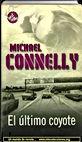 El ultimo coyote, Michael Connelly   Un mundo de novela