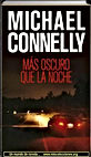 Mas oscuro que la noche, Michael Connelly   Un mundo de novela