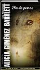 Día de perros   Alicia Giménez Bartlett   Petra Delicado   Un mundo de novela