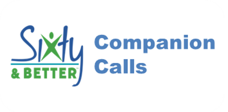 Sixty and Better Companion Calls