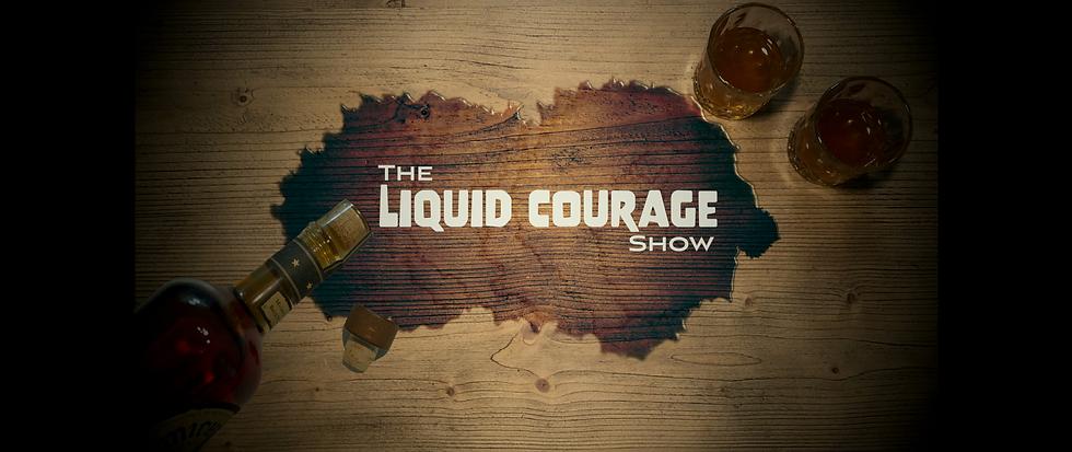 The Liquid Courage Show Banner