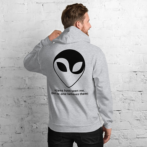 "NASA X ""Aliens Have Seen Me, But No One Believes Them!"" Unisex Hoodie"