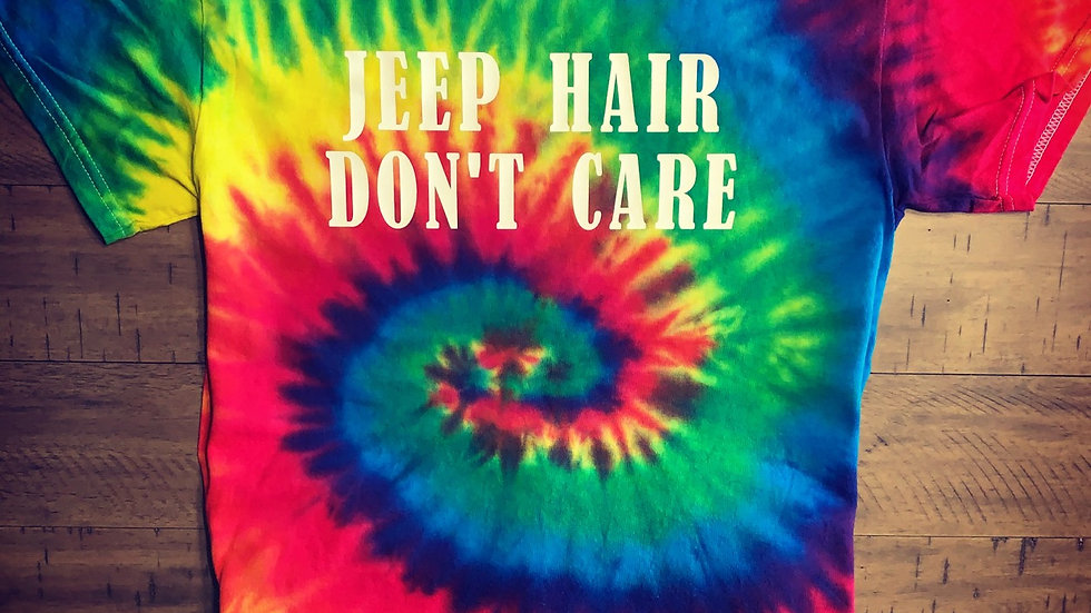 Jeep Hair Don't Carr Tie Dey T-Shirt