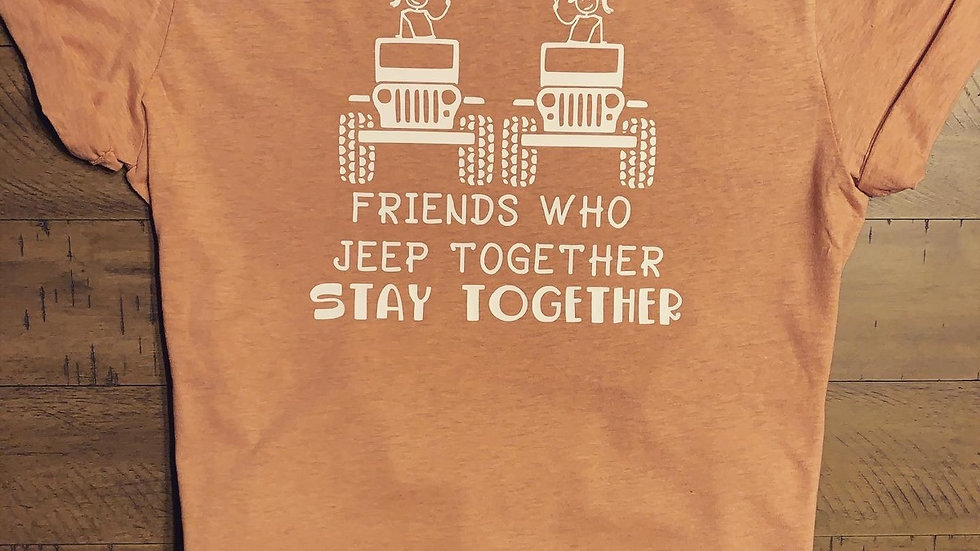 Friends Who Jeep Together Stay Together T-Shirt