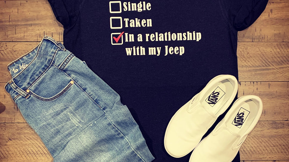 In a relationship with my Jeep Shirt