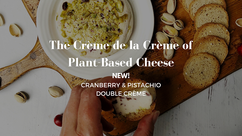 The Créme de la Crème of Plant Based Cheese (34).png