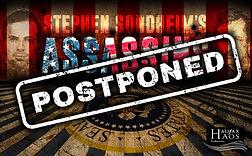 Assassins - Postponed (again!)