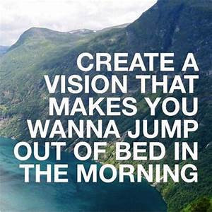 What vision have you created?