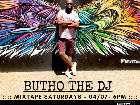 Butho the DJ live on Mix-Tape Saturdays - 4 July Mix Archive