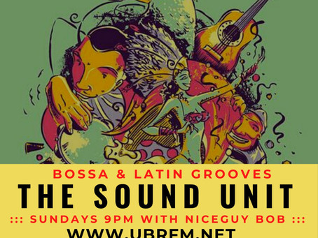 The Sound Unit Bossa & Latin Groove Session 12 July Episode
