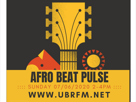 AFRO BEAT PULSE - Sun 07/06/20 > 2PM