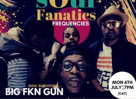 Soul Fanatics Frequencies - Vulane Mthembu of BIG FKN GUN (Archive)