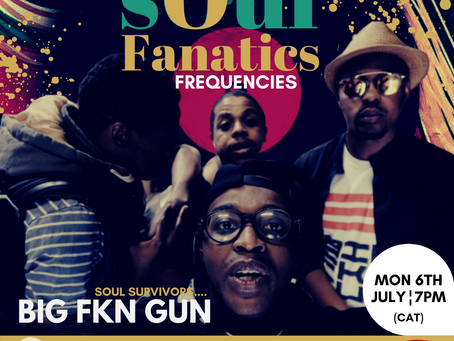 Soul Fanatics Frequencies - Vulane Mthembu of BIG FKN GUN (Archive)