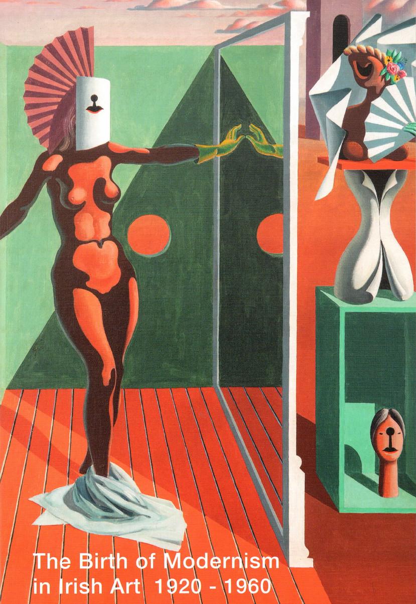 The Birth of Modernism in Irish Art 1920-1960