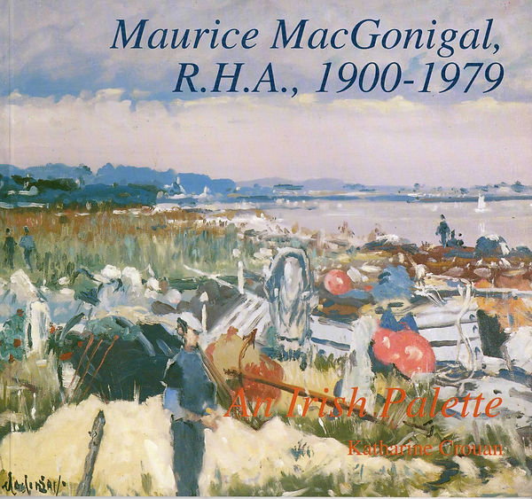 Maurice MacGonigal, R.H.A: 1900-1979 : a