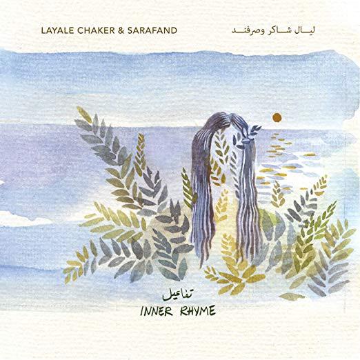 Layale Chaker & Sarafand (Jake Charkey, Nick Dunston, Phillip Golub & Adam Maalouf)