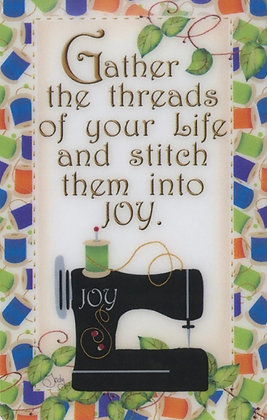 Gather the Threads of Your Life and Stitch them into Joy Magnet by Jody Houghton