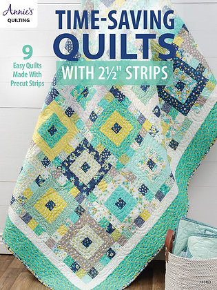 quilt patterns jell roll 2 1/2 strips time saving quilts Annie's quilting quick fast beginner easy weekend precut strips