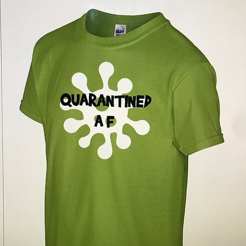 Quarantined AF shirt