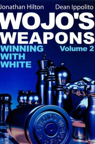 Wojo's Weapons Winning with White Volume 2