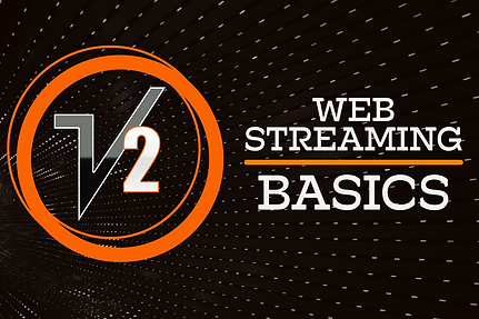 V2 Web Streaming Basics Banner.PNG