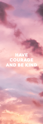 Have Courage and be kind_Phone.png