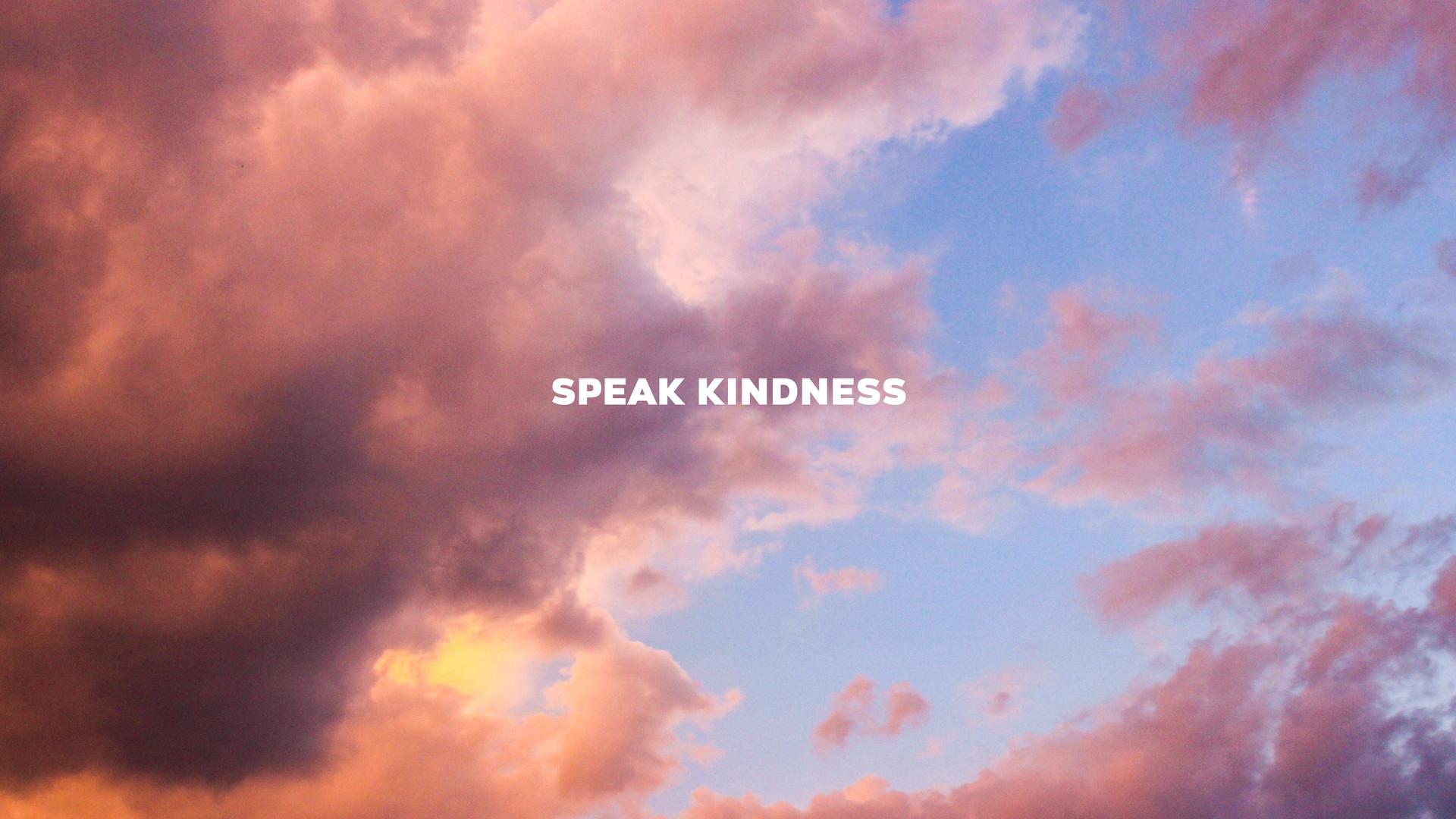 Speak Kindness_Desktop-01.png