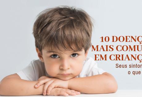 Doenças Infantis: as 10 Doenças Mais Comuns em Crianças