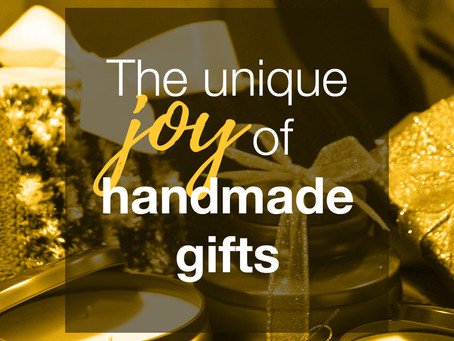 The Unique Joy of Handmade Gifts