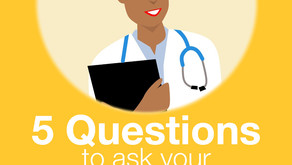 Five Questions to Ask Your Doctor