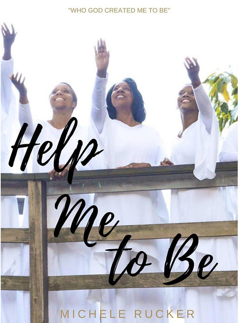 Help Me to Be; Who God Created Me to Be