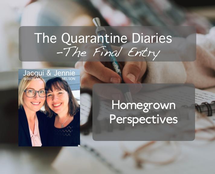 The Quarantine Diaries: Final Entry - Goodbye Lockdown, Hello Life!