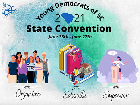 2021 Young Democrats of SC Annual Convention June 25-27, 2021