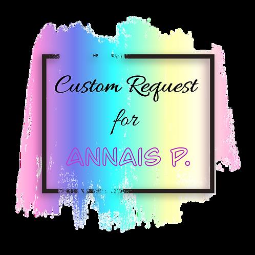 Custom Request for Annais P.