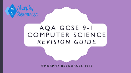 GCSE 9-1 Computer Science Revision for AQA (2016)