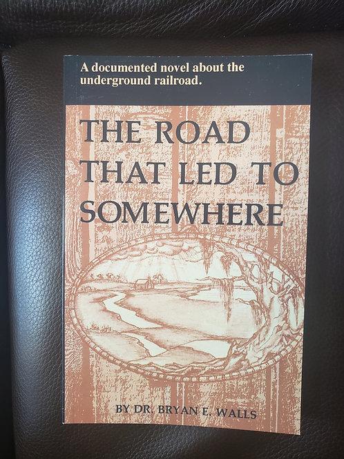 Road That Led to Somewhere Documented Novel