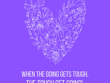 When the Going Gets Tough . . . .