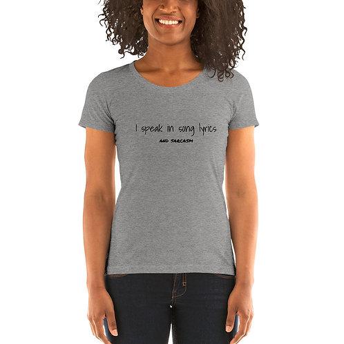 Song Lyrics and Sarcasm Women's T-Shirt