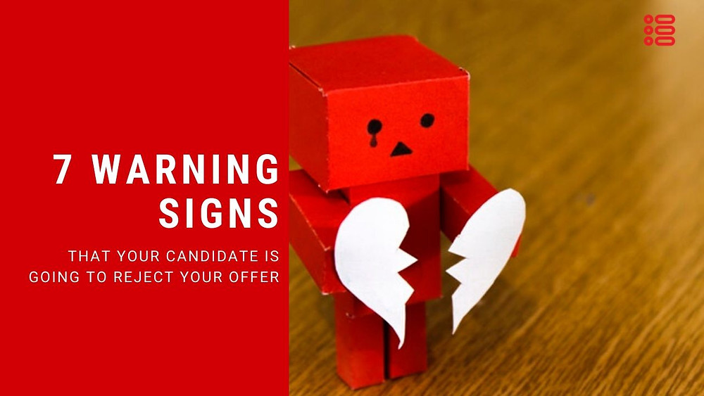Warning signs that a candidate will reject your offer