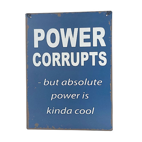 """""""Power Corrupts"""" Retro Wall Sign"""